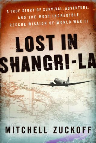 """Lost in Shangri-La"" is an exciting work of non-fiction that reads like fiction, and is about a World War II rescue mission of a downed plane in the South Pacific."