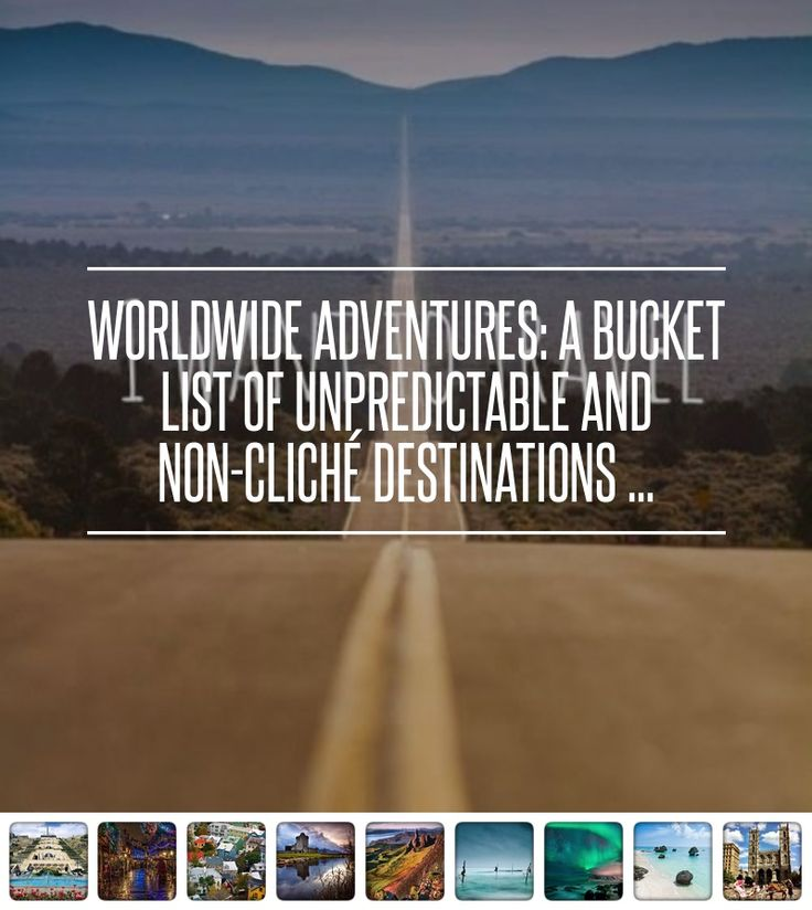 #Worldwide Adventures: a #Bucket List of Unpredictable and #Non-Cliché… #Lakes