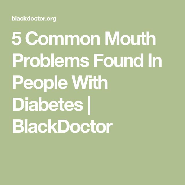 5 Common Mouth Problems Found In People With Diabetes | BlackDoctor