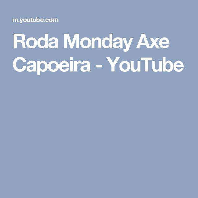Roda Monday Axe Capoeira - YouTube
