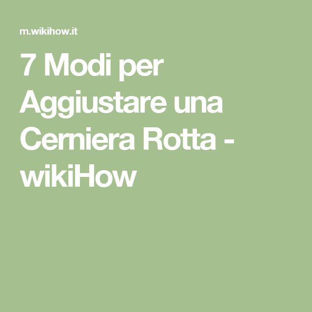 7 Modi per Aggiustare una Cerniera Rotta - wikiHow
