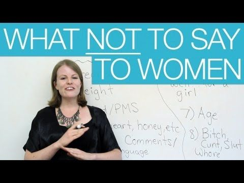 8 things NOT to say to women