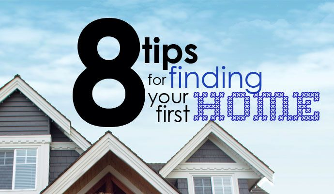 8 tips for finding your first home. A must read for anyone house hunting!