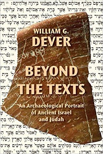 Beyond the texts : an archaeological portrait of ancient Israel and Judah / by William G. Dever https://cataleg.ub.edu/record=b2230854~S1*cat William G. Dever offers a welcome perspective on ancient Israel and Judah that prioritizes the archaeological remains to render history as it was, not as the biblical writers argue it should have been.