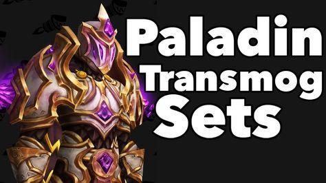 Paladin Transmog 10 Badass Sets World of Warcraft Legion #worldofwarcraft #blizzard #Hearthstone #wow #Warcraft #BlizzardCS #gaming