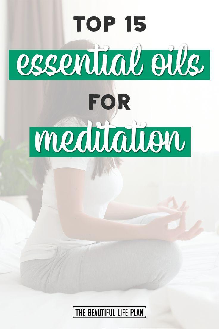 Top 15 Essential Oils for Meditation