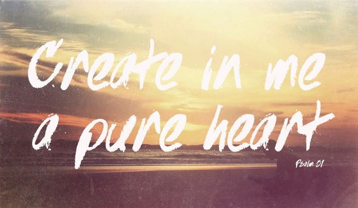 Psalm 51 // constantly praying that God would make my heart clean, while knowing that he already has. once and for all.