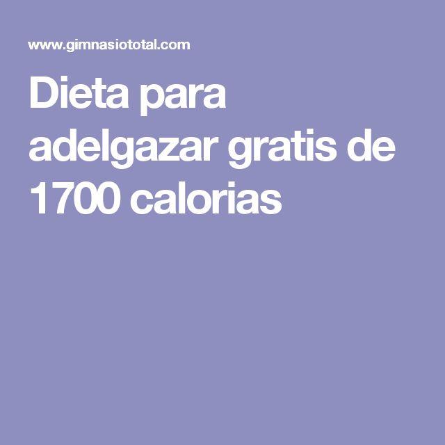 Dieta para adelgazar gratis de 1700 calorias