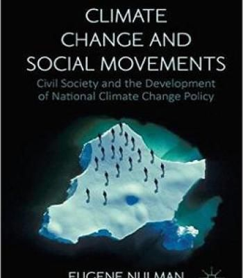 Climate Change And Social Movements: Civil Society And The Development Of National Climate Change Policy PDF
