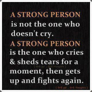 This quote fits our Ali to a T.  We have seen her in tears one moment from the pain of this disease, only to wipe the tears away and smile.  Her strength amazes me... #FightLikeAli