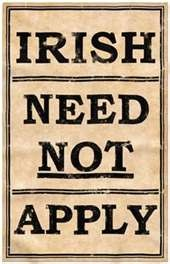 """Discrimination against the Irish Immigrant"" - Job discrimination still exists today."