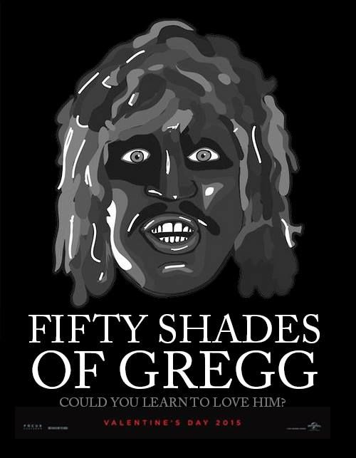 Fifty Shades of Gregg -I'm Old Gregg!  #OldGregg