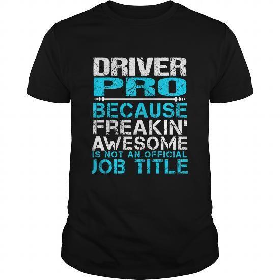 DRIVER-PRO TEES, T-SHIRTS (21.99$ ==►CLICK SHOPPING NOW) #driver-pro #SunfrogTshirts #Sunfrogshirts #shirts #tshirt #hoodie #tee #sweatshirt #fashion #style
