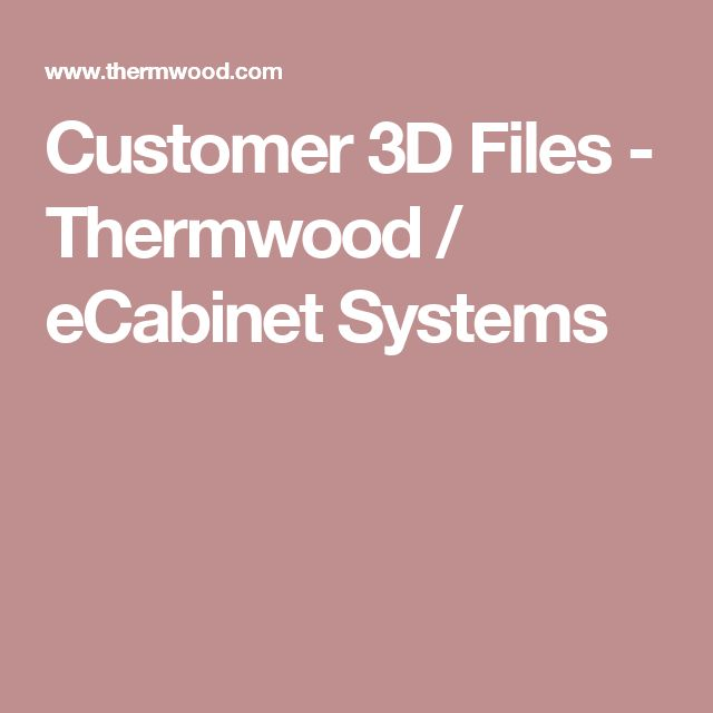 Customer 3D Files - Thermwood / eCabinet Systems