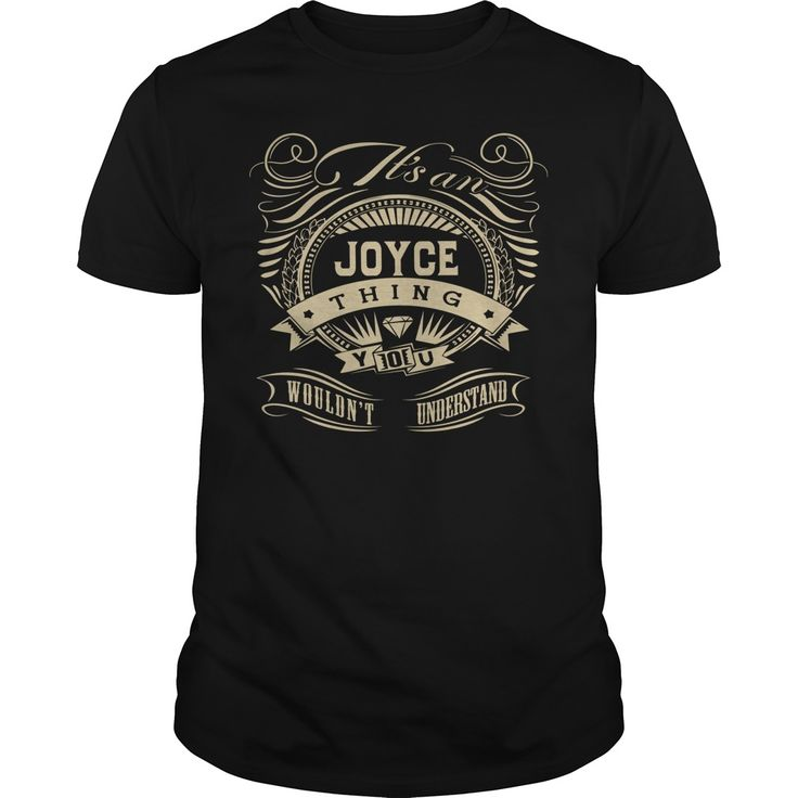It is an JOYCE ᗑ thing you would not understandIt is an JOYCE thing you would not understandJOYCE
