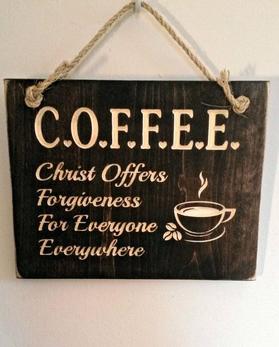 C.O.F.F.E.E. Christ Offers Forgiveness For Everyone Everywhere ~ Wood Wall Decor With Carved Motifs/Fonts #homedecor #etsy #woodsign