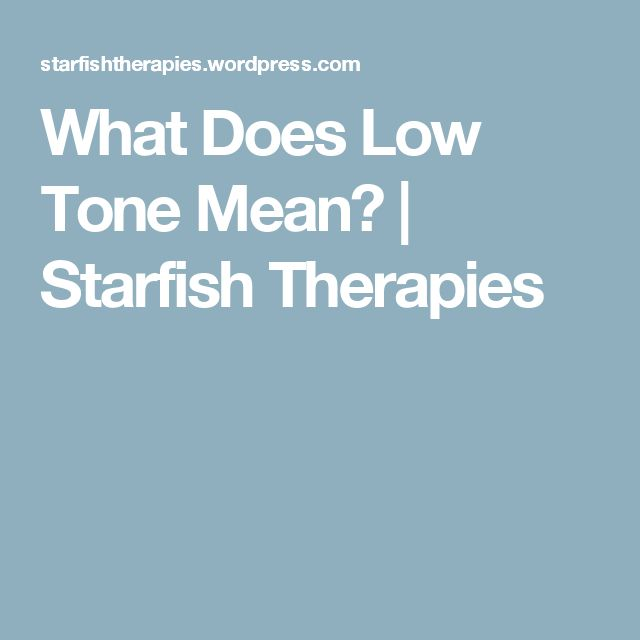 What Does Low Tone Mean?   Starfish Therapies