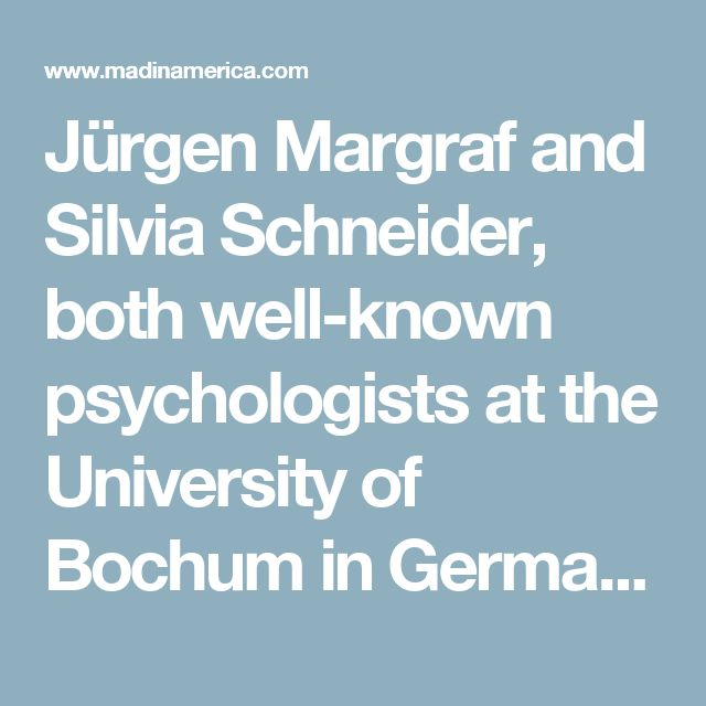 Jürgen Margraf and Silvia Schneider, both well-known psychologists at the University of Bochum in Germany, claim that psychotropic drugs are no solution to mental health issues in an editorial for the latest issue of the journal EMBO Molecular Medicine. They argue that the effects of psychiatric drugs for depression, anxiety, and 'ADHD' are short-lived and may have negative long-term consequences.