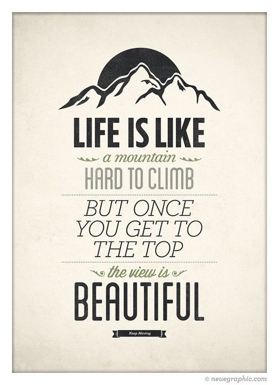 Inspirational Quote Poster Life Is Like A Mountain by ...