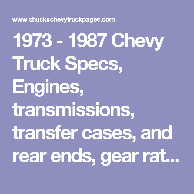 1973 - 1987 Chevy Truck Specs, Engines, transmissions, transfer cases, and rear ends, gear ratios - Chuck's Chevy Truck Pages