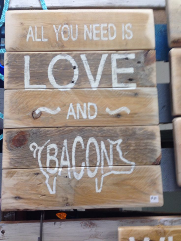 Pallet and bacon love