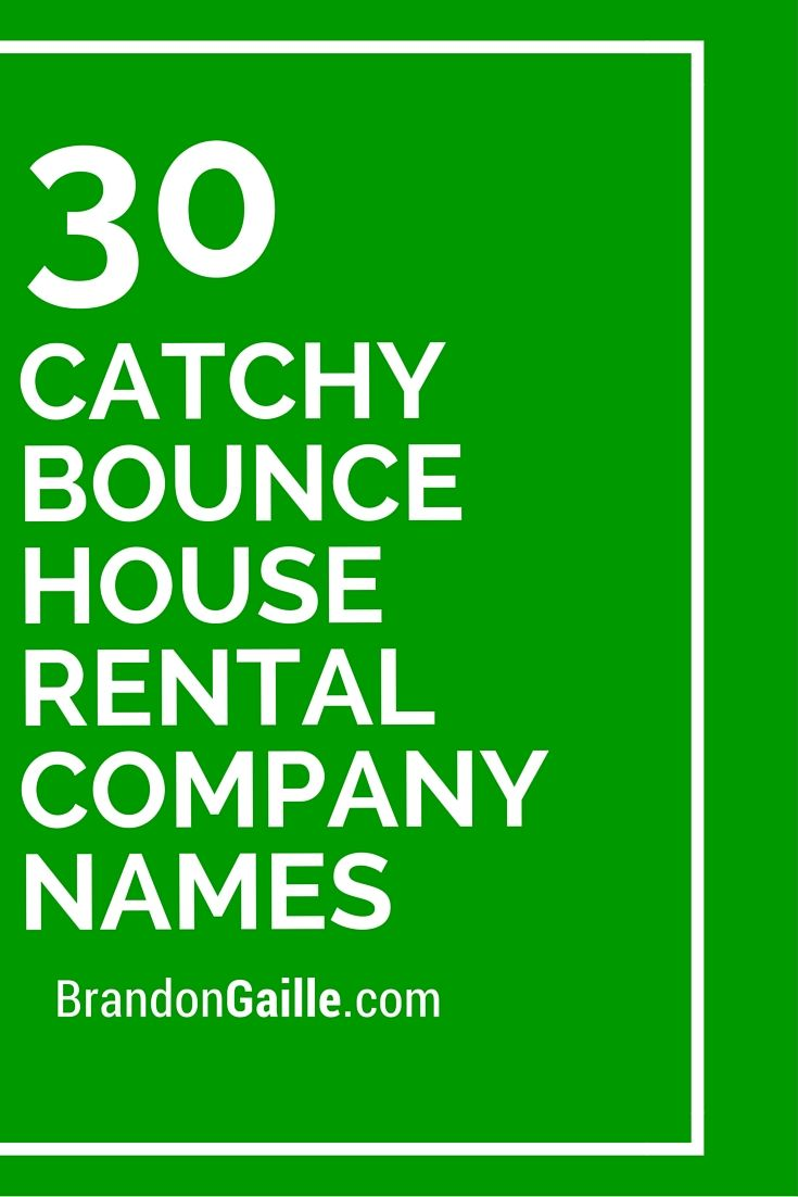 30 Catchy Bounce House Rental Company Names
