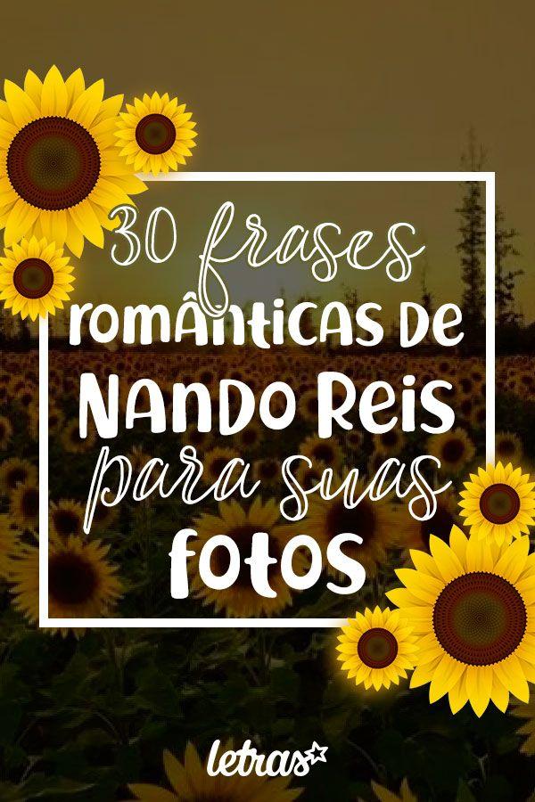 30 Frases Romanticas Do Nando Reis Para Usar De Legenda Em 2020