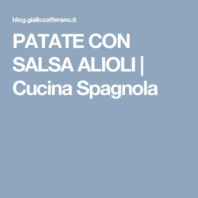 PATATE CON SALSA ALIOLI | Cucina Spagnola