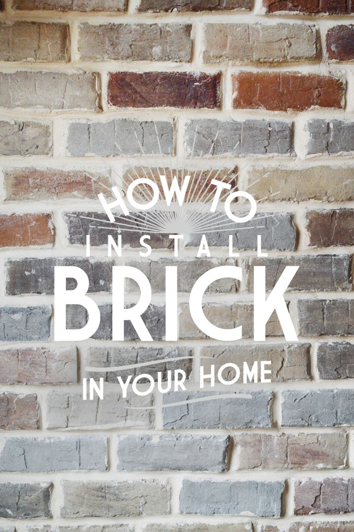 Love the loft look? How to install brick inside your home! - I WANT AN EXPOSED BRICK WALL IN MY FUTURE DREAM HOME.