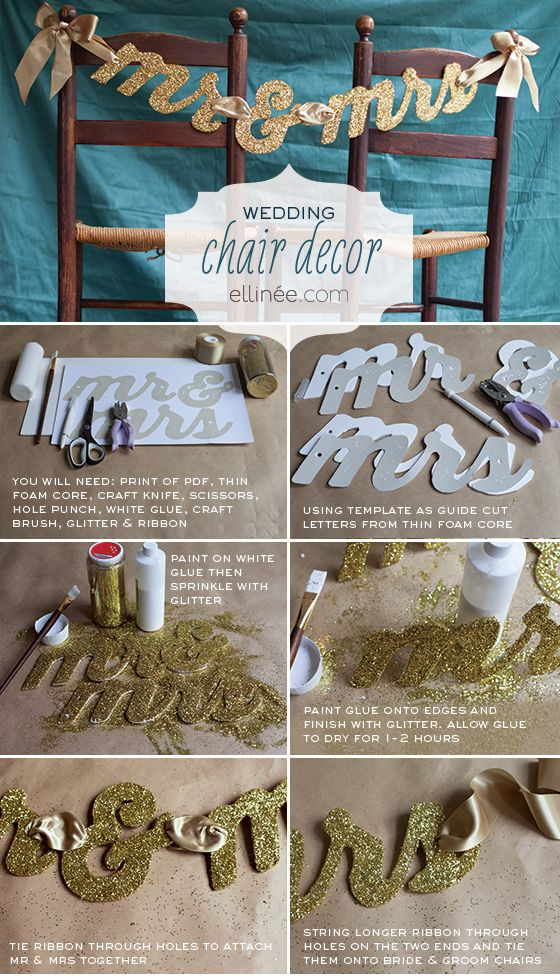 "DIY: A Glittery ""M.r & Mrs."" Chair Decor!  Think about what other words one could do! ""Love"" (Valentines Day,) ""Lucky Me"" (For St. Patties, with gold glitter!) Etc! The possibilities are endless!"