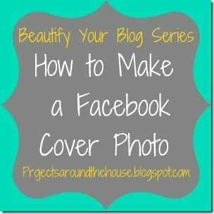 Projects Around the House: How to Make a Facebook Cover Photo Using Picmonkey {Beautify Your Blog Series}