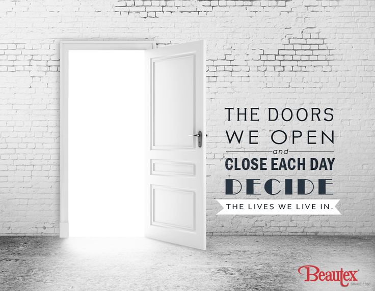 Are you opening the right door this morning? ‪#‎GiveItSomeThought‬ ‪#‎ThoughtForTheDay‬ ‪#‎Quote‬ ‪#‎doors‬ ‪#‎opportunity‬ ‪#‎decide‬ ‪#‎BeautexLuxuryConcepts‬ ‪#‎since1963‬