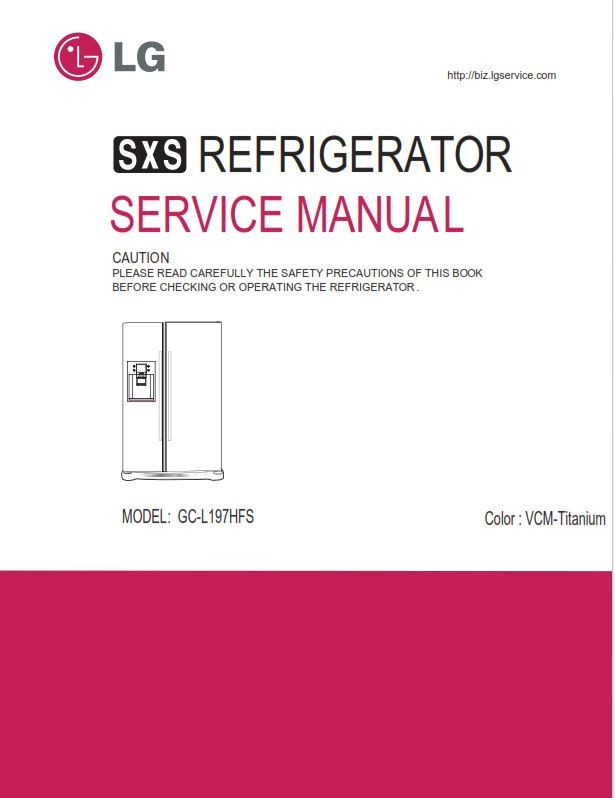 Lg Gc L197hfs Refrigerator Service Manual And Repair Guide Refrigerator Service Repair Guide Repair