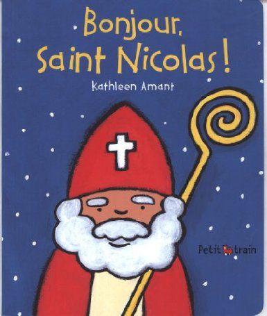 Bonjour, Saint Nicolas !: Amazon.fr: Kathleen Amant: Livres