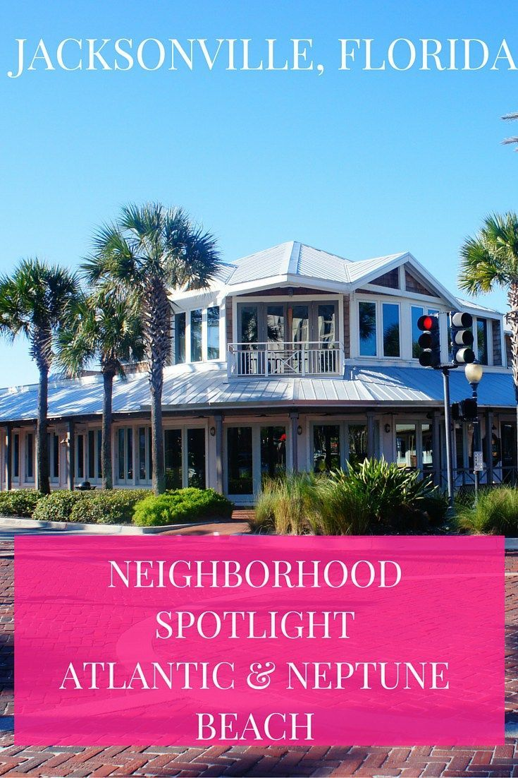 Neighborhood Spotlight: Atlantic Beach & Neptune Beach, Florida. PCSing to Jacksonville or NS Mayport, check out these adorable towns.
