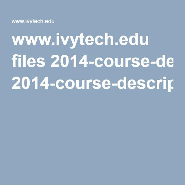 Ivy Tech Comprehensive Course Descriptions  (use this for high school transcript ideas)