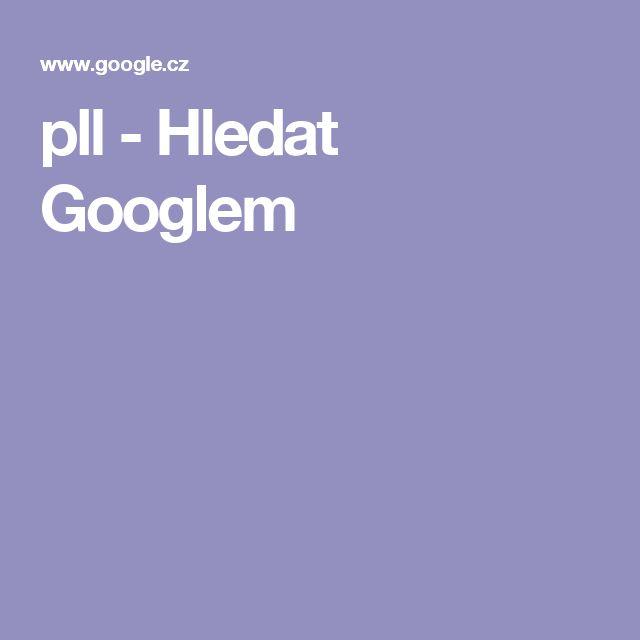 pll - Hledat Googlem