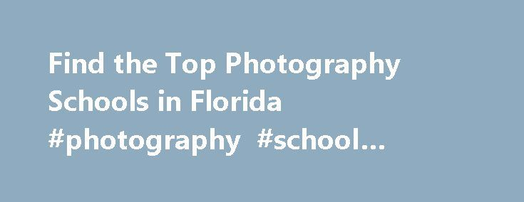 Find the Top Photography Schools in Florida #photography #school #florida http://san-antonio.remmont.com/find-the-top-photography-schools-in-florida-photography-school-florida/  # Photography Schools in Florida Each year, an average of 214 students graduate from photography schools in Florida. There are 17 photography schools in Florida if you are interested in pursuing credentials in the field of photography. You can expect to pay an average of $15,781 per year in tuition for a degree in…