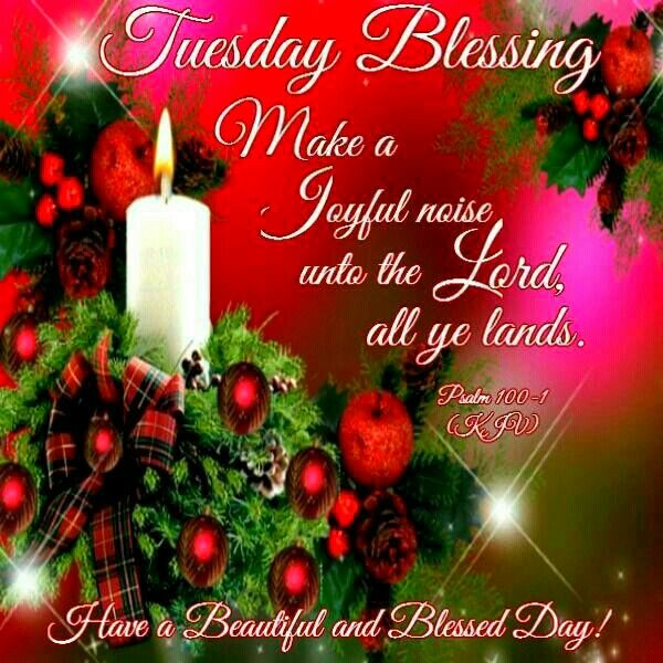 TUESDAY BLESSING: Psalm 100:1 (1611 KJV !!!!)   HAVE A BEAUTIFUL AND BLESSED DAY !!!!
