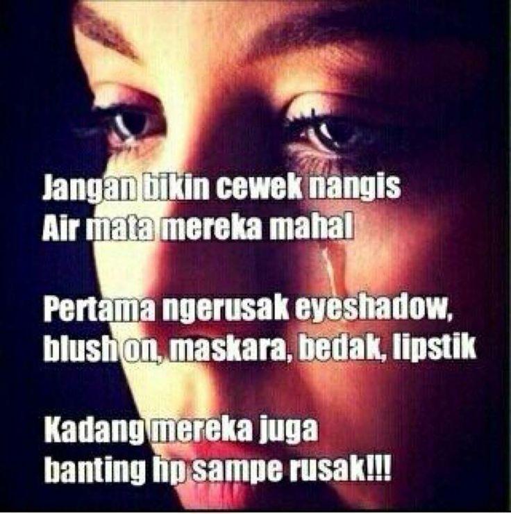 Jangan bikin cewek nangis, air mata mereka mahal .... #readmore