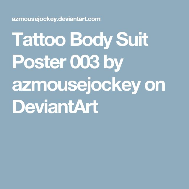 Tattoo Body Suit Poster 003 by azmousejockey on DeviantArt