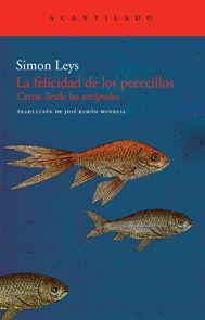 Simon Leys: La felicidad de los pececillos.