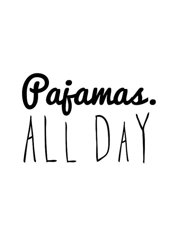pajamas all day quote poster print Typography by sinansaydik, $14.00