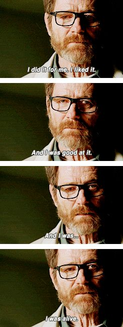 Walter White is finally honest with himself. Breaking Bad finale.