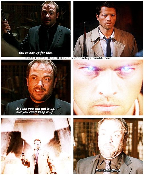 """8x07 A Little Slice Of Kevin [gifset] - """"You're not up for this. Maybe you can get it up, but you can't keep it up.  You're bluffing!""""  """"Do you want to take that chance?"""" - Crowley and Castiel, Supernatural - he's a smart demon, best to take he's loses and run."""