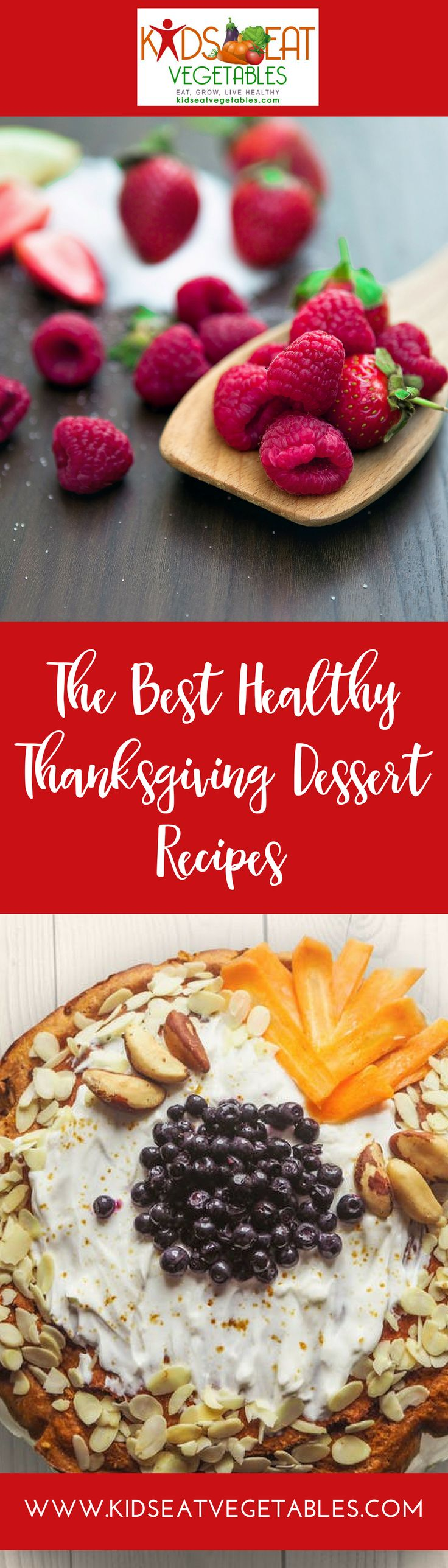 Ready to wow your #Thanksgiving guests in a healthy, festive way?  This roundup of fun, creative and best healthy #ThanksgivingDessertRecipes are sure to impress! Find your perfect #ThanksgivingDessert for your vegan and chocolate-loving crowds, alike, in our list of the best healthy Thanksgiving dessert recipes. #KidsEatVegetables