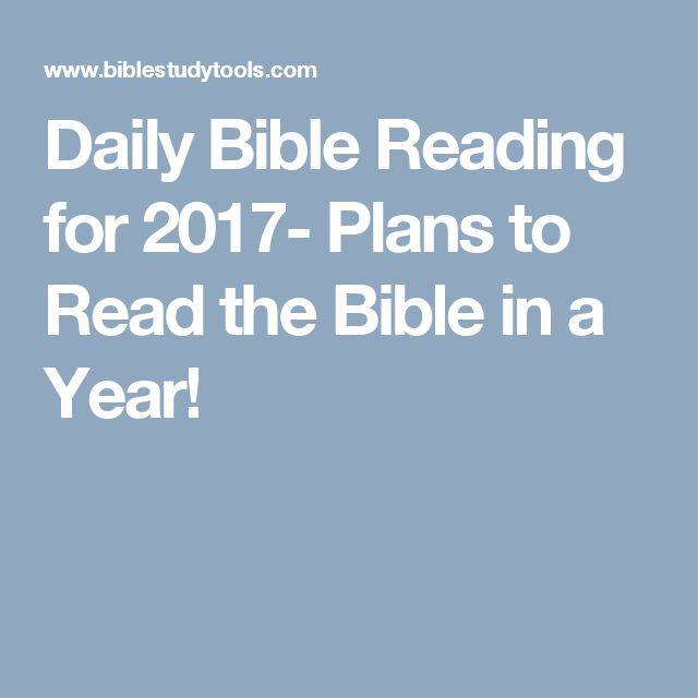 Daily Bible Reading for 2017- Plans to Read the Bible in a Year!