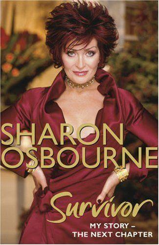 Sharon Osbourne Survivor: My Story: The Next Chapter (Vol. 2) by Sharon Osbourne. $29.95. 304 pages. Publication: November 1, 2008. Publisher: Little, Brown Book Group (November 1, 2008). Author: Sharon Osbourne