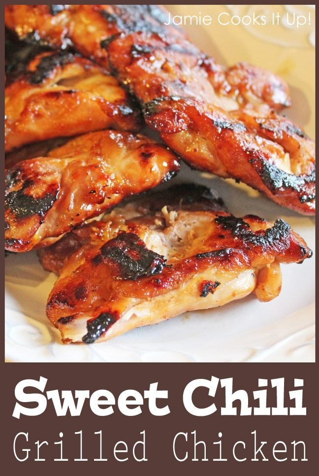 Sweet Chili Grilled Chicken from Jamie Cooks It Up!