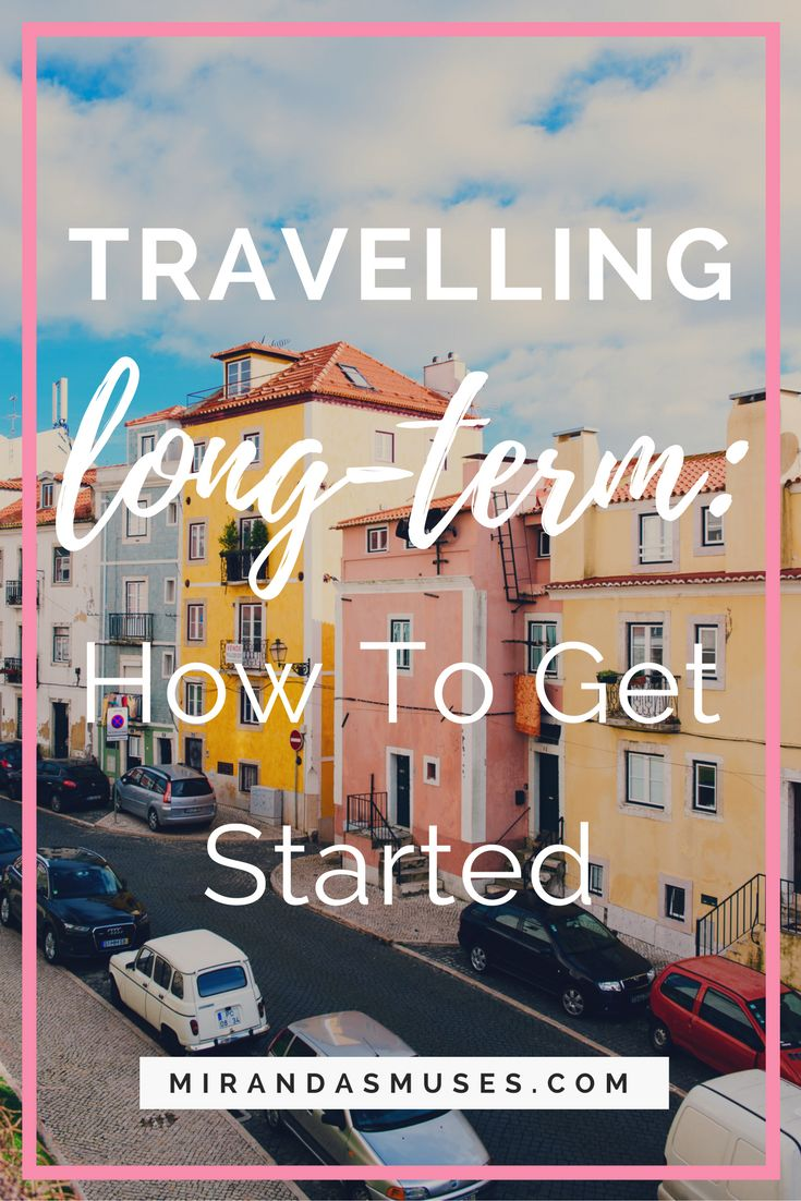 Travelling Long-Term : How to Get Started